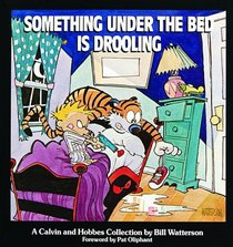 Something Under the Bed Is Drooling: A Calvin and Hobbes Collection (Calvin and Hobbes (Sagebrush))