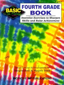 The Fourth Grade Book: Inventive Exercises to Sharpen Skills and Raise Achievement (Basic, Not Boring)