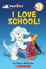 I Love School! (Noodles) Scholastic Reader, Level 1)