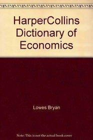 The HarperCollins dictionary of economics