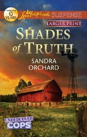 Shades of Truth (Undercover Cops, Bk 2) (Love Inspired Suspense, No 286) (Larger Print)