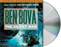 The Silent War : Book III of The Asteroid Wars (Asteroid Wars (Audio))