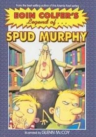 Eoin Colfer's Legend of Spud Murphy (Eoin Colfer's Legend Of... (Prebound))