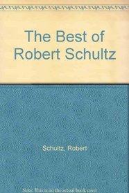 The Best of Robert Schultz