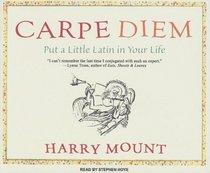 Carpe Diem: Put a Little Latin in Your Life