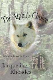 The Alpha's Choice (Wolvers, Bk 2)