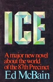Ice: A Major New Novel about the World of the 87th Precinct
