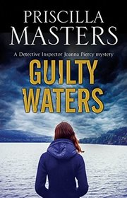 Guilty Waters: A Joanna Piercy British police procedural (A Joanna Piercy Mystery)