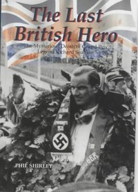The Last British Hero: The Mysterious Death of Grand Prix Legend Richard Seaman