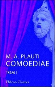 M. A. Plauti Comoediae: Tom 1 (Latin Edition)
