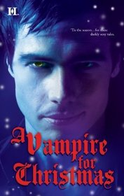 A Vampire for Christmas: Enchanted by Blood / Monsters Don't Do Christmas / When Herald Angels Sing / All I Want for Christmas