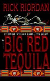 Big Red Tequila (Tres Navarre, Bk 1)