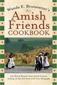 Wanda E. Brunstetter's Amish Friends Cookbook