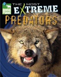 Animal Planet The Most Extreme Predators (Animal Planet Extreme Animals)