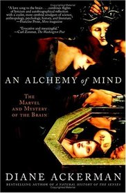 An Alchemy of Mind : The Marvel and Mystery of the Brain