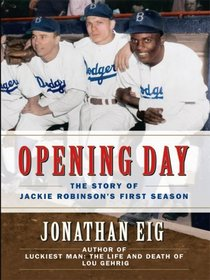 Opening Day: The Story of Jackie Robinson's First Season (Thorndike Press Large Print Nonfiction Series)