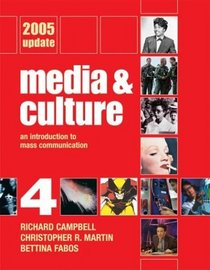 Media and Culture Fourth Edition 2005 Update : An Introduction to Mass Communication