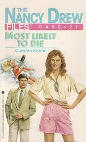 Most Likely to Die (Nancy Drew Files, Case No 27)