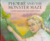 Phoebe And The Monster Maze