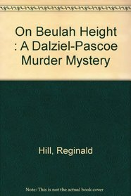 On Beulah Height : A Dalziel-Pascoe Murder Mystery