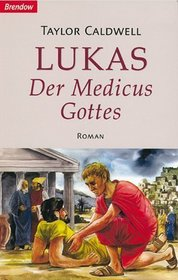 Lukas, der Medicus Gottes.