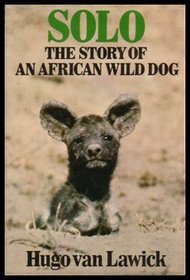 Solo; the story of an African wild dog puppy and her pack;