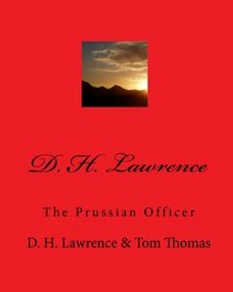 D. H. Lawrence: The Prussian Officer (Volume 1)