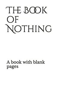 The book of Nothing: A book with blank pages