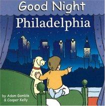 Good Night Philadelphia (Good Night Our World series)