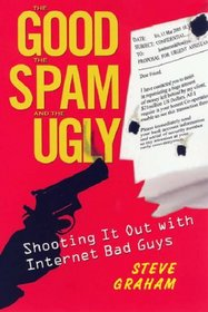 The Good the Spam and the Ugly