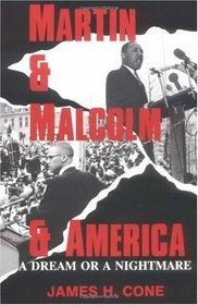 Martin  Malcolm  America: A Dream or a Nightmare