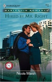 Hired by Mr. Right (Nine to Five) (Harlequin Romance, No 3834)