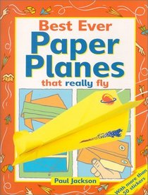 Best Ever Paper Planes That Really Fly