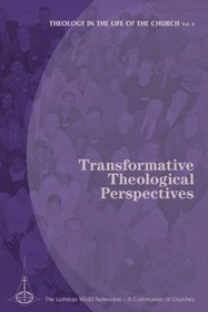 Transformative Theological Perspectives (Theology in the Life of the Church)