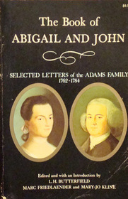 The Book of Abigail and John: Selected Letter of the Adams Family, 1762-1784 (Harvard Paperbacks)