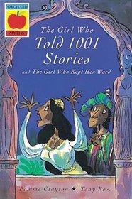 The Girl Who Told 1001 Stories (Orchard Myths)