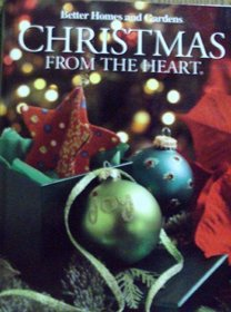 Better Homes and Gardens Christmas From the Heart (volume 18)