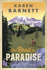 The Road to Paradise (Vintage National Parks, Bk 1)