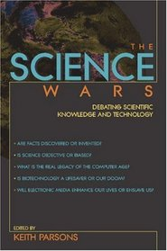 The Science Wars: Debating Scientific Knowledge and Technology (Contemporary Issues (Buffalo, N.Y.).)
