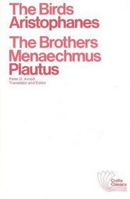 The birds, by Aristophanes [and] The brothers Menaechmus, by Plautus
