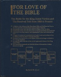 For Love of the Bible: The Battle for the King James Version and the Received Text from 1800 to Present