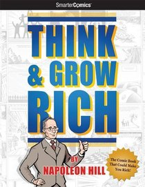 Think and Grow Rich from SmarterComics: The Comic Book that Could Make You Rich!