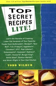 Top Secret Recipes Lite!: Creating Reduced-Fat Kitchen Clones of America's Favorite Brand-Name Foods