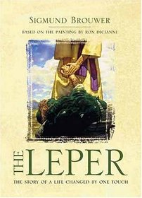The Leper: The Story of a Life Changed by One Touch (Life Changed By God's Touch)