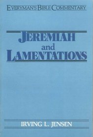 Jeremiah and Lamentations (Everyman's Bible Commentary)