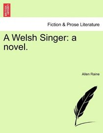 A Welsh Singer: a novel.