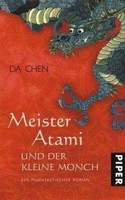 Meister Atami und der kleine M�nch. Ein phantastischer Roman