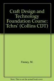 Craft Design and Technology Foundation Course: Tchrs' (Collins CDT)