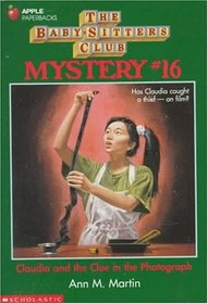Claudia and the Clue in the Photograph (Baby-Sitters Club Mystery, 16)
