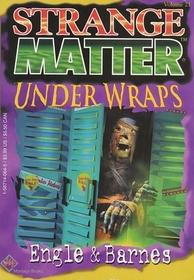 Under Wraps (Strange Matter, Vol 21)
